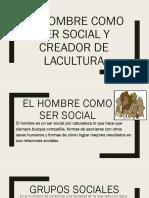 EL HOMBRE COMO SER SOCIAL Y CREADOR DE.pptx