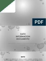 DATO-INFORMACION-Y-DOCUMENTO.pptx