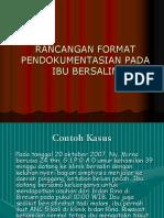 RANCANGAN FORMAT PENDOKUMENTASIAN PADA IBU BERSALIN.ppt