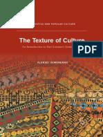 (Semiotics and Popular Culture) Aleksei Semenenko (auth.) - The Texture of Culture_ An Introduction to Yuri Lotman's Semiotic Theory-Palgrave Macmillan US (2012).pdf