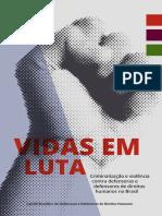 Vidas em luta - criminalização e violência contra defensoras e defensores de direitos humanos no Brasil.pdf