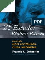 25 Estudos Bíblicos. Francis a. Schaefer