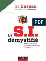 Caseau, Yves - Le S.I. démystifié _ neuf scènes de la vie quotidienne d'un DSI-Dunod (2012).pdf