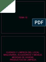 CUIDADO Y LIMPIEZA DEL LOCAL, MAQUINARIA, ACCESORIOS Y MENAJE. MEDIDAS DE HIGIENE. PRODUCTOS DE LIMPIEZA