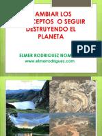 Cambiar Los Conceptos o Seguir Destruyendo El Planeta (1)