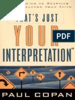 COPAN, Paul (2001). Eso Es Sólo Tu Interpretación. Respondiendo a los escépticos que desafían tu fe.pdf