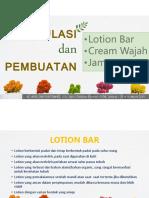 Formulasi Jamu, Cream Wajah, Lotion Bar