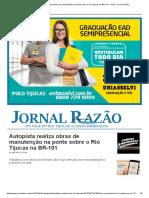 Autopista Realiza Obras de Manutenção Na Ponte Sobre o Rio Tijucas Na BR-101 - Geral - Jornal Razão