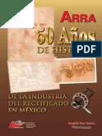 50 Años. de Historia. de la Industria del Rectificado en México. Rogelio Roy Ocotla. Asociación de. Automotrices.pdf