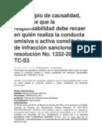 El principio de causalidad, establece que la responsabilidad debe recaer en quién realiza la conducta omisiva o activa constitutiva de infracción sancionable, resolución No. 1332-2012-TC-S3.docx