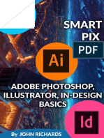 Adobe Photoshop, Illustrator, In Design Basics by John Richards