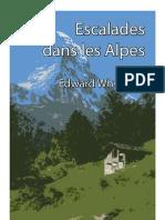 Escalades dans les Alpes, par Edward Whymper