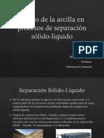 Efecto de Arcillas  en separación sólido- líquido.pptx