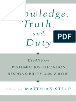 Matthias Steup - Knowledge, Truth, and Duty_ Essays on Epistemic Justification, Responsibility, and Virtue (2001).pdf