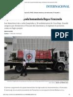 El Primer Lote de Ayuda Humanitaria Llega a Venezuela _ Internacional _ EL PAÍS