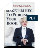 Make Em Beg to Publish Your Book