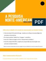 1 A Pesquisa Norte-Americana