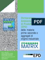 Dichiarazione Ambientale Di Prodotto (EPD) Delle Materie Prime Seconde o Aggregati Di Origine Industriale