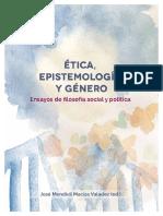 Mendívil, J. (Ed.), Ética, Epistemología y Género. Universidad de Guanajuato. 2019.