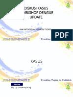 Ws Dengue 3. Dr Anggraini-DISKUSI KASUS