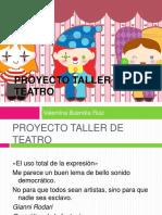 Proyectotallerdeteatro 120526125139 Phpapp02 (1)