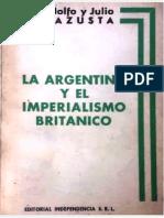 Irazusta, Rodolfo y Julio - La Argentina y El Imperialismo Britanico