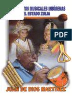 Juan de Dios Martínez - Los Intrumentos Musicales Indígenas del Zulia.PDF