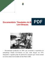 """Apresentação Documentário """"Saudades Do Brasil"""", Sobre Levi-Strauss."""