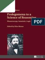 Charles Sanders Peirce_ Elize Bisanz (ed.) - Prolegomena to a science of reasoning _ phaneroscopy, semeiotic, logic (2016, Peter Lang).pdf