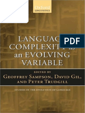 Geoffrey Sampson David Gil Peter Trudgill Language Complexity As An Evolving Variable Studies In The Evolution Of Language 2009 Pdf Morphology Linguistics Linguistics