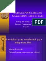 BUDAYA POPULER DAN GAYA HIDUP (LIFE STYLE