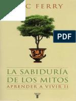 (Luc Ferry) - La sabiduria de los mitos (Aprnder a vivir II).pdf