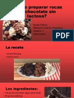 ¿Cómo preparar rocas de chocolate sin lactosa.pptx