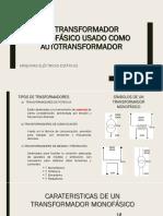 EL TRANSFORMADOR MONOFÁSICO USADO COMO AUTOTRANSFORMADOR.pptx
