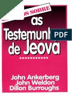 John Ankerberg, John Welton - OS FATOS SOBRE as Testemunhas de Jeová.pdf