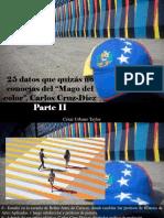 César Urbano Taylor - 25 Datos Que Quizás No Conocías Del Mago Del Color, Carlos Cruz-Diez, Parte II