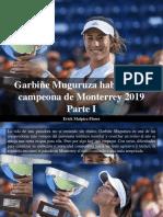 Erick Malpica Flores - Garbiñe Muguruza Habla Como Campeona de Monterrey 2019, Parte I