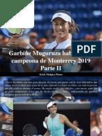 Erick Malpica Flores - Garbiñe Muguruza Habla Como Campeona de Monterrey 2019, Parte II