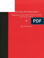 Watt - The Cross That Dante Bears; Pilgrimage, Crusade, and the Cruciform Church in the Divine Comedy (2005).pdf