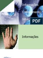 Informações Conhecimento Intuição