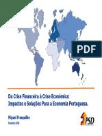 CrisefinanceiraeCriseEconmicaApresentaoMiguelFrasquilhoFev2009-090220112821-phpapp02