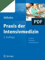 Prof. Dr. Wolfram Wilhelm DEAA, Dr. Marc Wrobel (auth.), Prof. Dr. med. Wolfram Wilhelm DEAA (eds.) - Praxis der Intensivmedizin_ konkret, kompakt, interdisziplinär (2013, Springer-Verlag Berlin Heidelberg).pdf