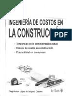 Diego Arturo López de Ortigosa Casares - Ingeniería de Costos en la Construcción (2012, trillas).pdf
