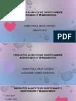Productos Alimenticios Geneticamente Modificados o Transgenicos