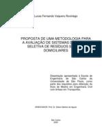 PROPOSTA DE UMA METODOLOGIA PARA A AVALIAÇÃO DE SISTEMAS DE COLETA SELETIVA DE RESÍDUOS SÓLIDOS DOMICILIARES - cp009309