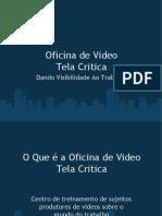 Oficina de VideoTela Critica