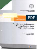 INFORME DE INVESTIGACIÓN ESPECIAL N° 100-2016 MUNICIPALIDAD DE ILLAPEL SOBRE EVENTUALES IRREGULARIDADES EN HORAS EXTRAORDINARIAS Y MODIFICACIONES DE REMUNERACIONES DEPARTAMENTO EDUCACIÓN-MAYO 2016