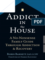 Robin Barnett EdD  LCSW, Darren Kavinoky - Addict in the House_ A No-Nonsense Family Guide Through Addiction and Recovery-New Harbinger Publications (2016).pdf