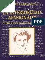 Larrañeta, Rafael - La interioridad apasionada. Verdad y amor en Søren Kierkegaard.pdf