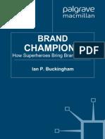 Ian P Buckingham - Brand Champions_ How Superheroes Bring Brands to Life-Palgrave Macmillan (2011).pdf